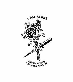 afraid, alone and lonely