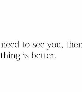 better, everything and feelings