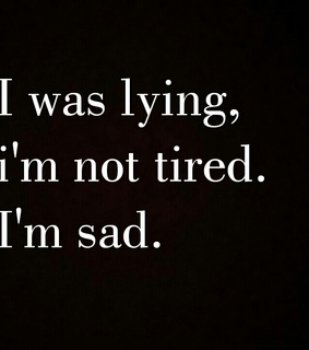 saying, tired and lie