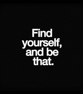 be you and find yourself
