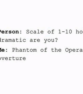 1-10, Phantom of the Opera and dramatic