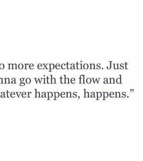 life, flow and expectations