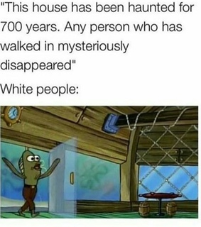 white people, meme and haunted