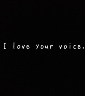your, voice and love