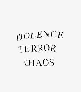 chaos, violence and terror