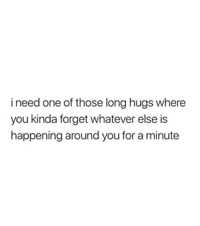 minute, quote and hug
