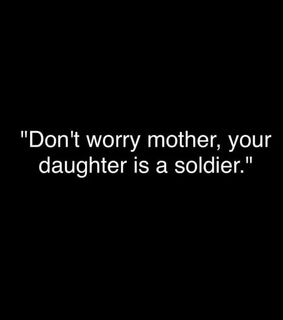 qoute, daughter and soldier