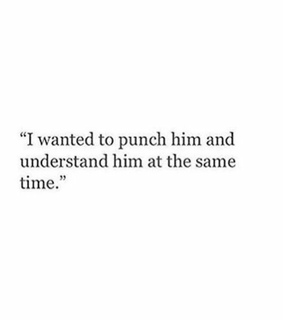 him, feelings and understand