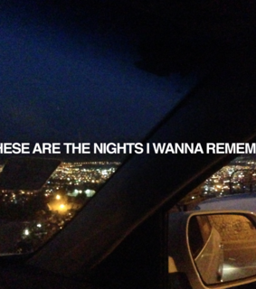 nights, remember and dark