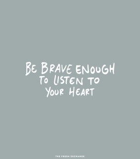 brave, heart and life