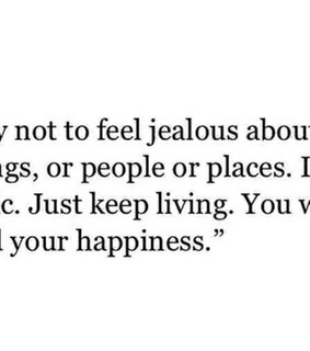 be happy, happiness and jealousy