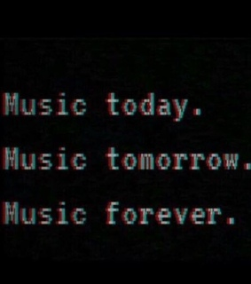 tomorrow, music and forever