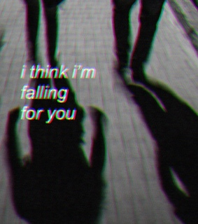 love, falling for you and shadow