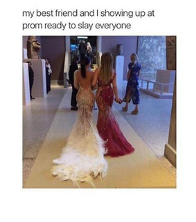 slay, friends and Prom