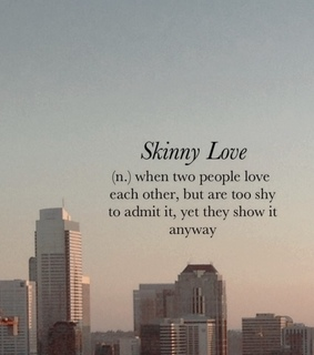 meaning, skinny love and lockscreen