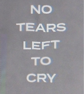 heart, to and no tears left to cry