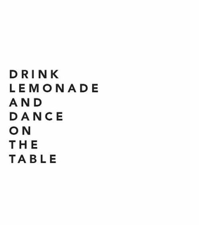 lemonade, dance and onthetable