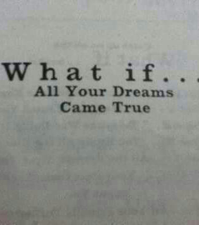 dreaming, wish and come true