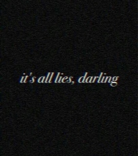 black, lies and Darkness