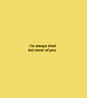 quotes, tired and quote
