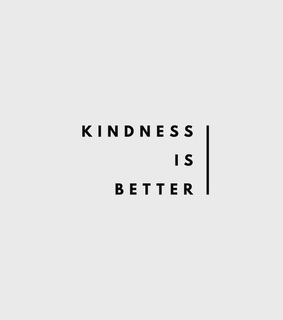 kindness, better and simple