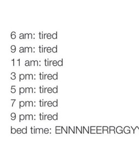 meme, energy and tired