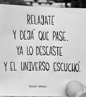 universo, relajate and deja que pase