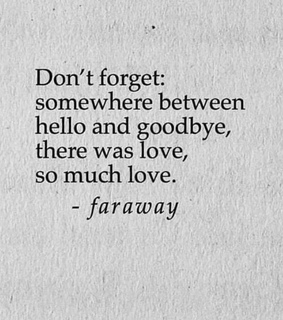 far away, goodbye and love
