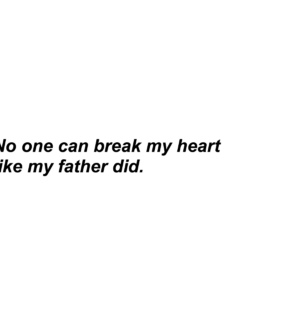 broken heart, father and dad