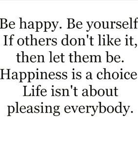 be happy, be yourself and empowering