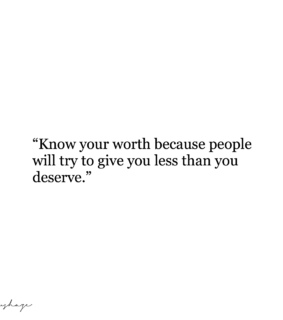worth, know and deserve
