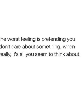 life, worst feeling and care