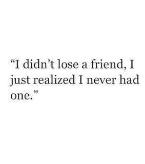 lose, friendship and friends