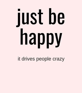 crazy, happiness and be happy