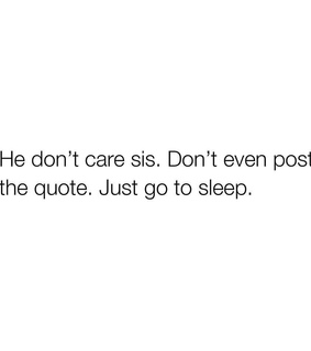 don't care, quote and him
