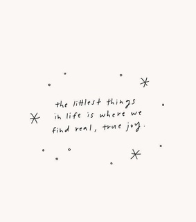 little things, words and quotes